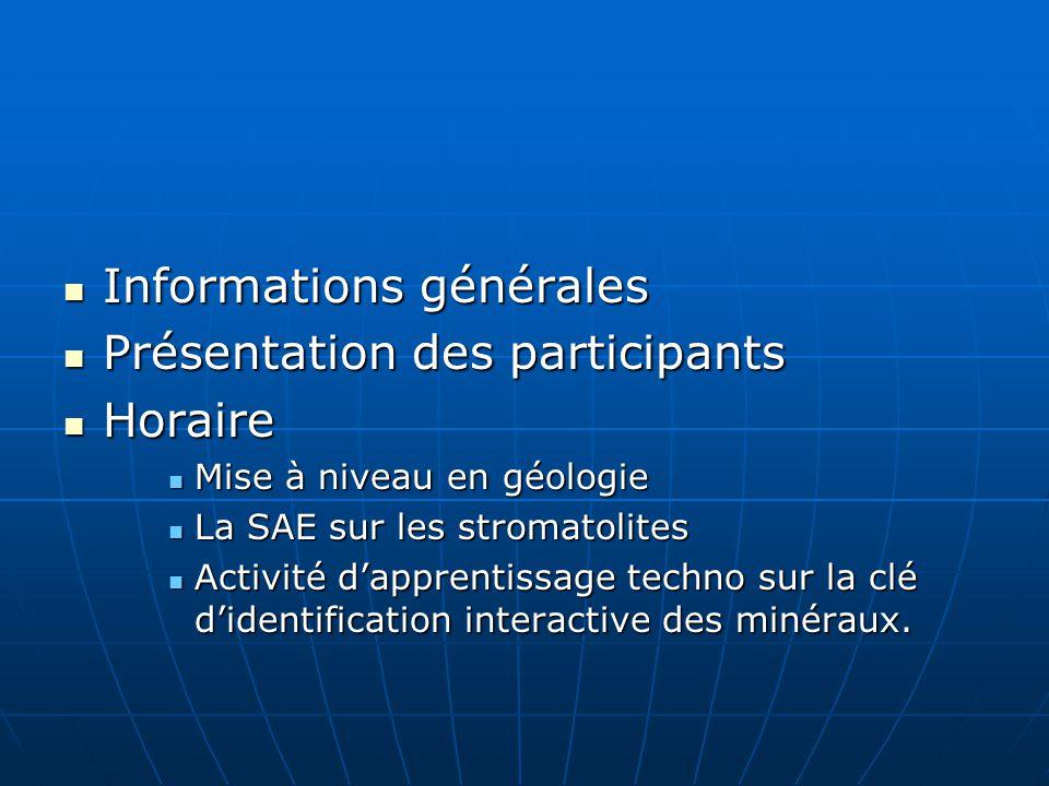 Informations générales Présentation des participants Horaire