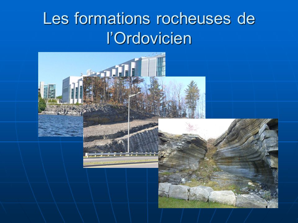 Les formations rocheuses de l'Ordovicien