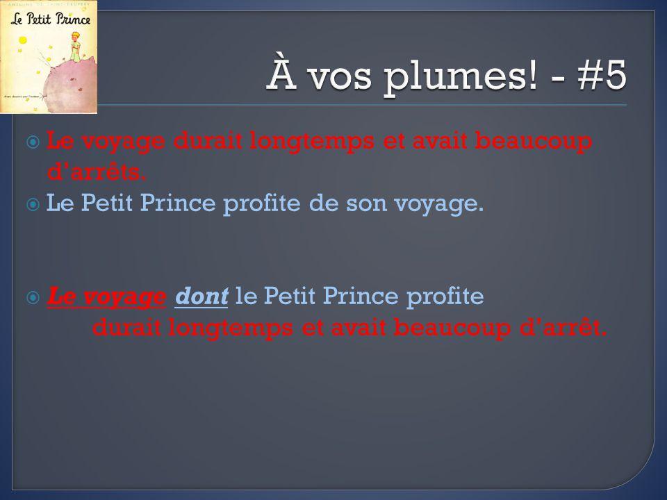 À vos plumes! - #5 Le voyage durait longtemps et avait beaucoup d'arrêts. Le Petit Prince profite de son voyage.