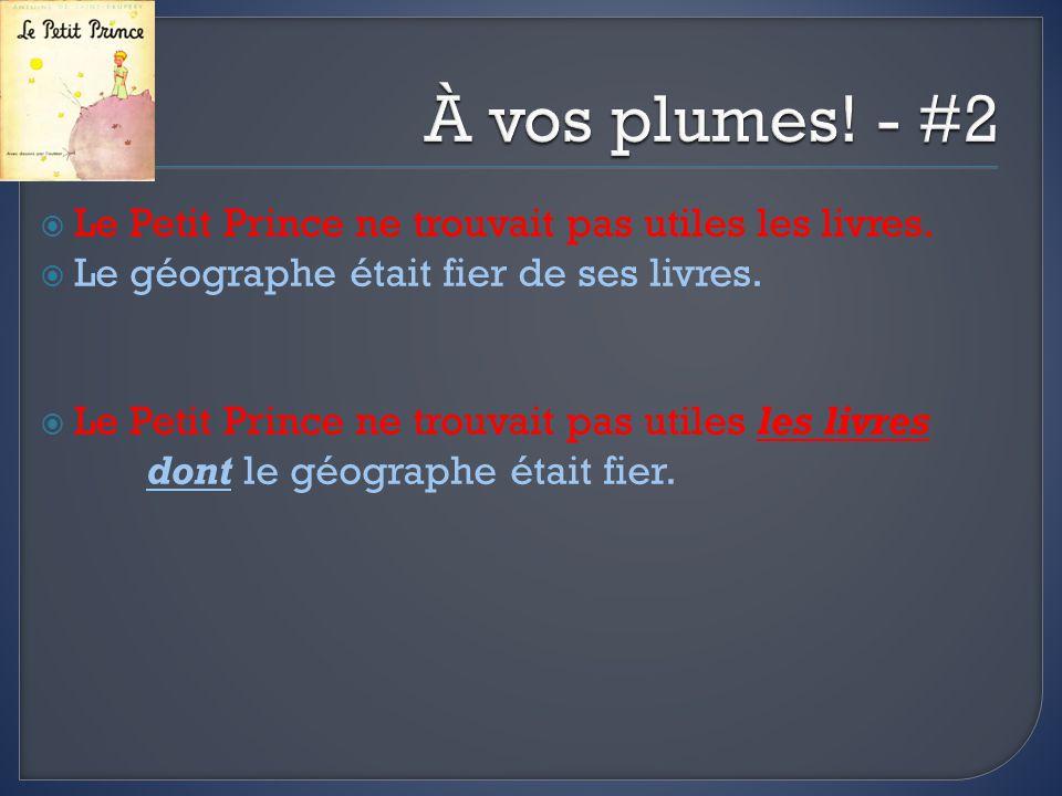 À vos plumes! - #2 Le Petit Prince ne trouvait pas utiles les livres.