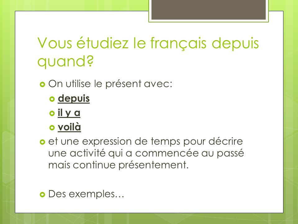 Vous étudiez le français depuis quand