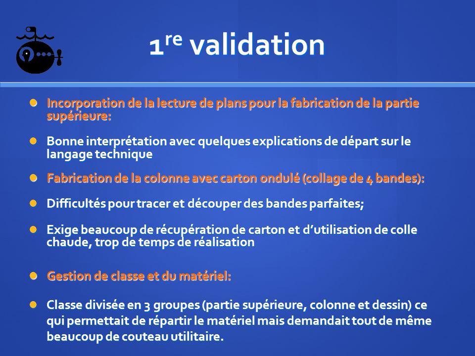 1re validation Incorporation de la lecture de plans pour la fabrication de la partie supérieure: