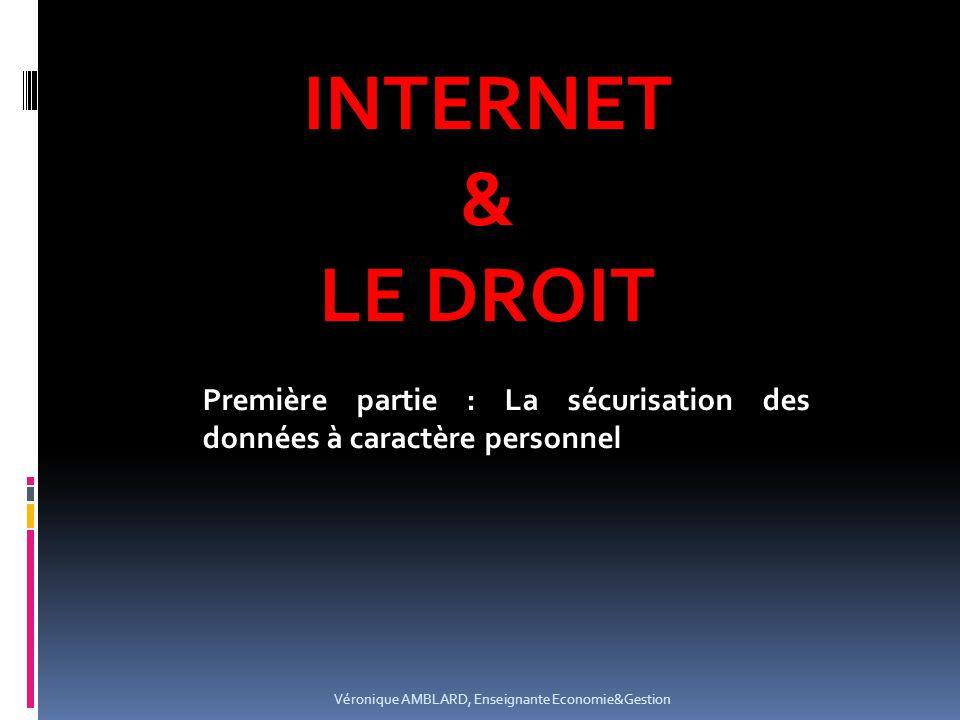INTERNET & LE DROIT. Première partie : La sécurisation des données à caractère personnel.