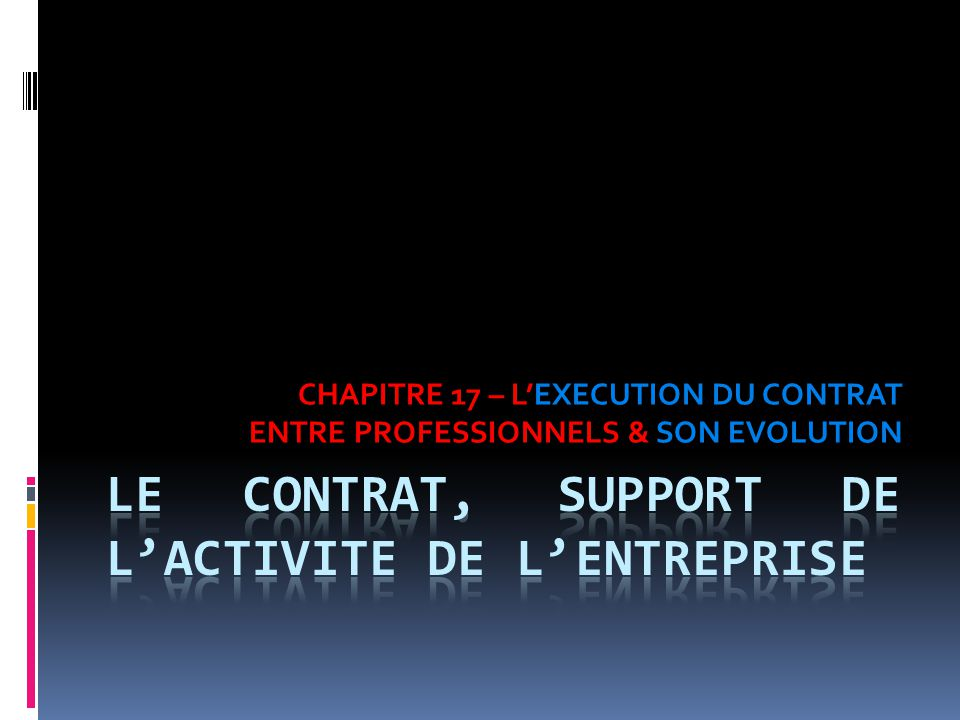 LE CONTRAT, SUPPORT DE L'ACTIVITE DE L'entreprise