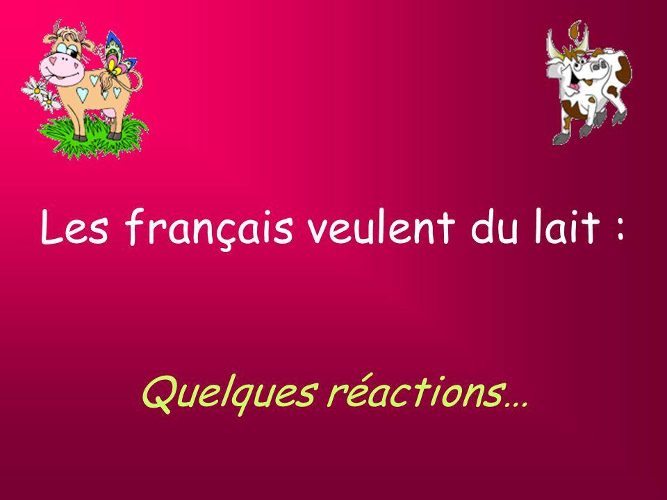 Les français veulent du lait : Quelques réactions…