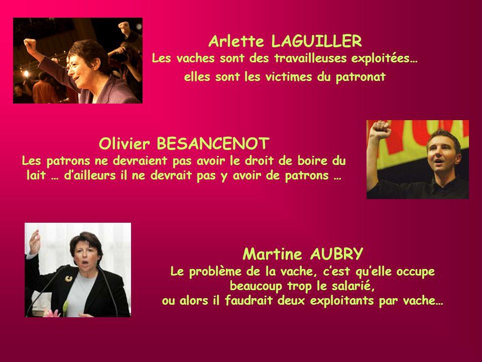 Arlette LAGUILLER Olivier BESANCENOT Martine AUBRY