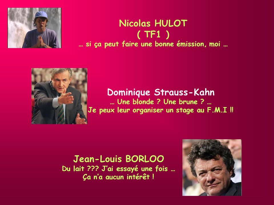 Nicolas HULOT ( TF1 ) Jean-Louis BORLOO