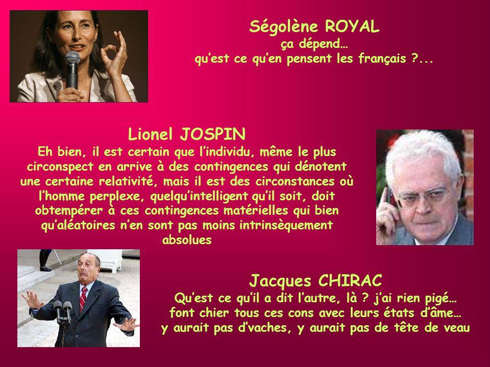 Ségolène ROYAL Lionel JOSPIN Jacques CHIRAC