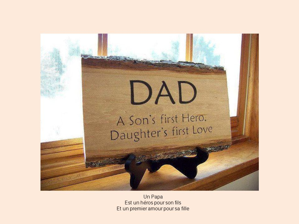 Est un héros pour son fils Et un premier amour pour sa fille