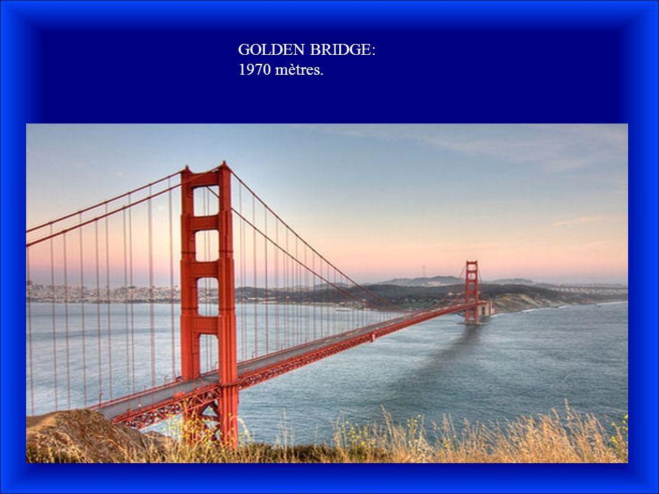 GOLDEN BRIDGE: 1970 mètres.
