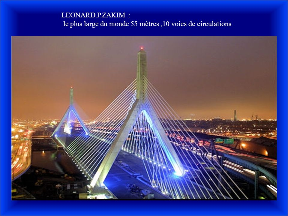 LEONARD.P.ZAKIM : le plus large du monde 55 mètres ,10 voies de circulations