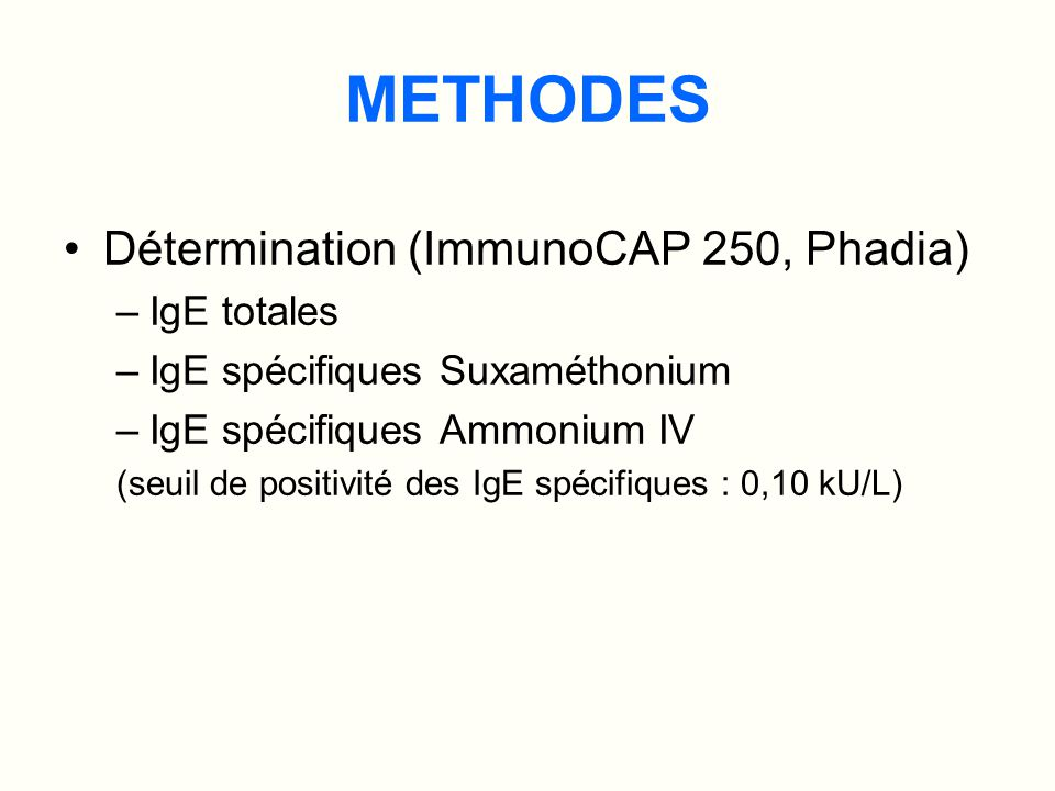 METHODES Détermination (ImmunoCAP 250, Phadia) IgE totales