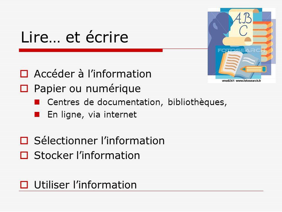 Lire… et écrire Accéder à l'information Papier ou numérique