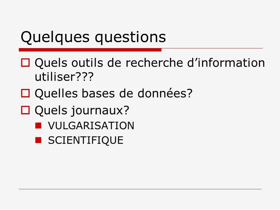 Quelques questions Quels outils de recherche d'information utiliser