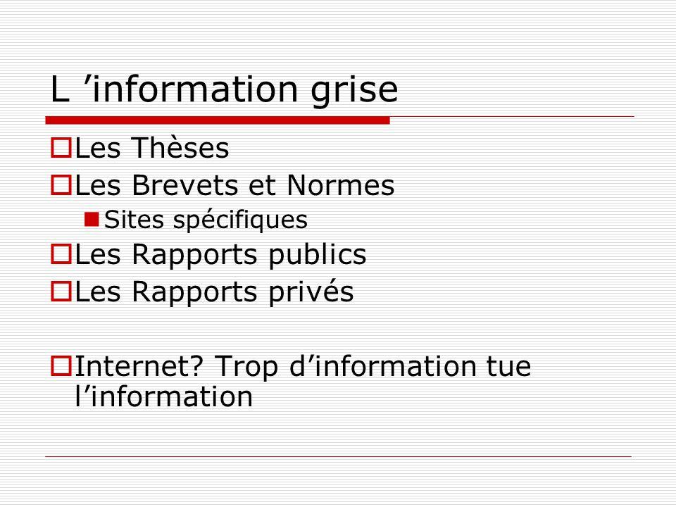 L 'information grise Les Thèses Les Brevets et Normes