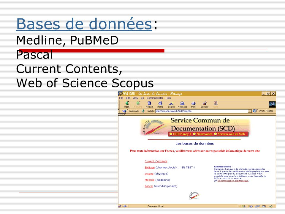 Bases de données: Medline, PuBMeD Pascal Current Contents, Web of Science Scopus