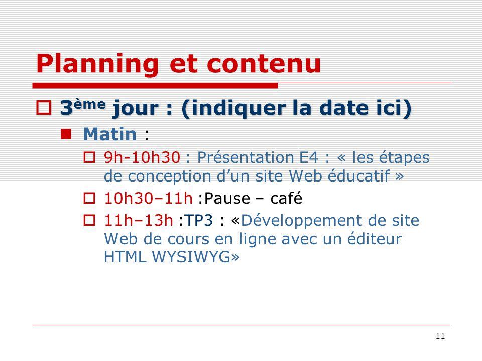 Planning et contenu 3ème jour : (indiquer la date ici) Matin :