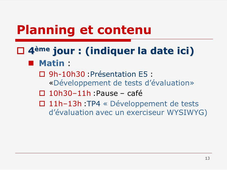 Planning et contenu 4ème jour : (indiquer la date ici) Matin :