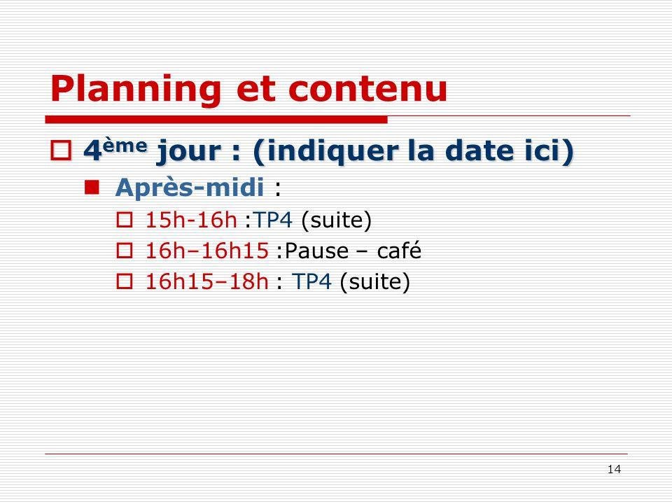 Planning et contenu 4ème jour : (indiquer la date ici) Après-midi :