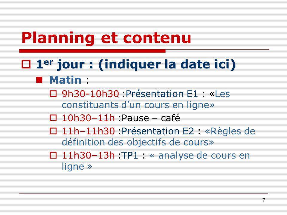 Planning et contenu 1er jour : (indiquer la date ici) Matin :