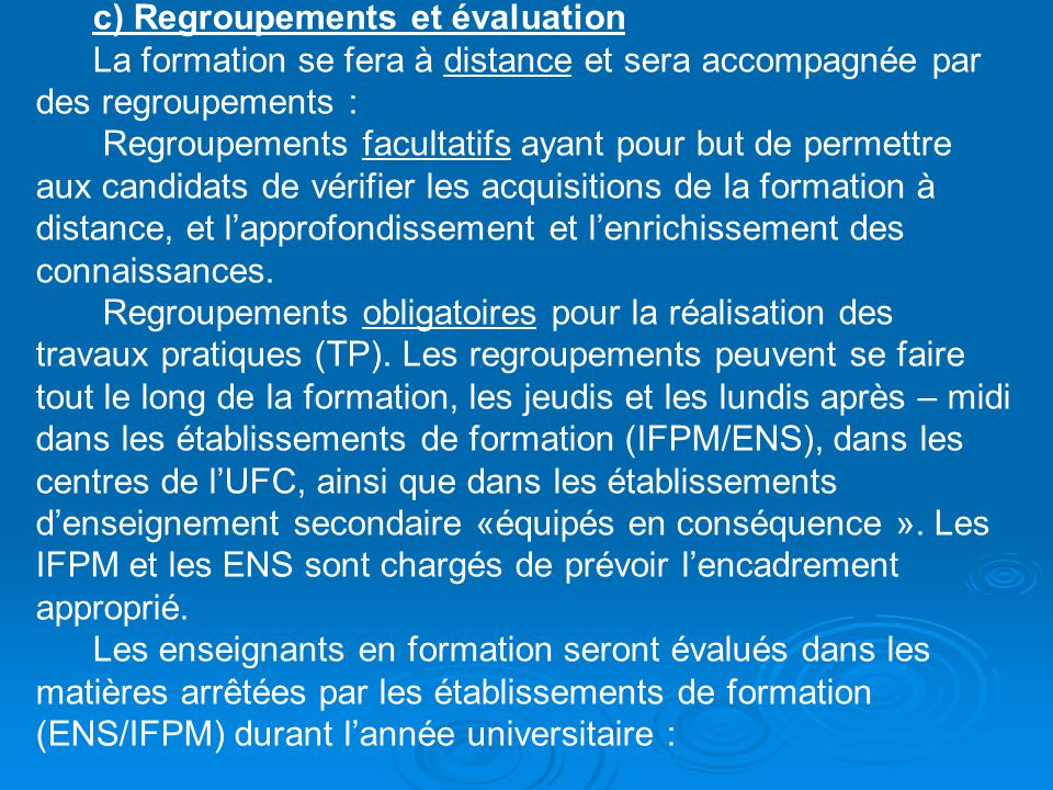 c) Regroupements et évaluation