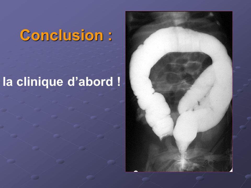 Conclusion : la clinique d'abord !