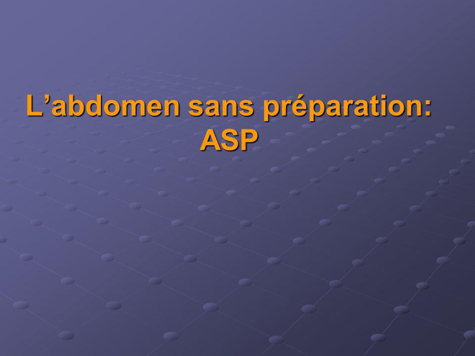 L'abdomen sans préparation: ASP