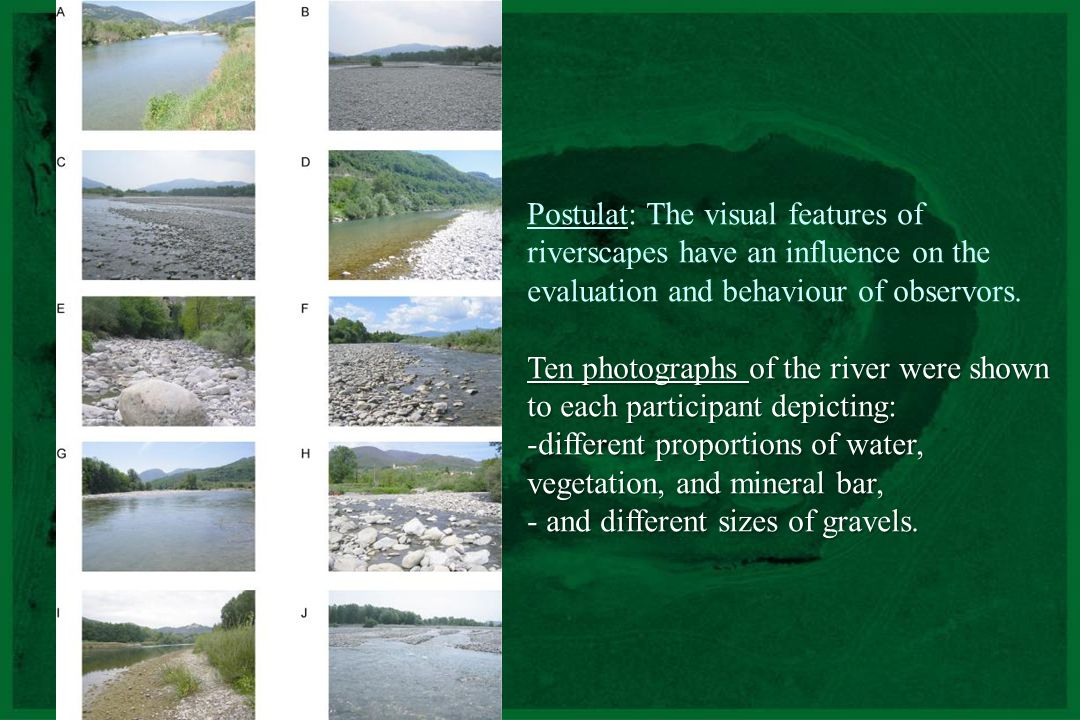 Postulat: The visual features of riverscapes have an influence on the evaluation and behaviour of observors.