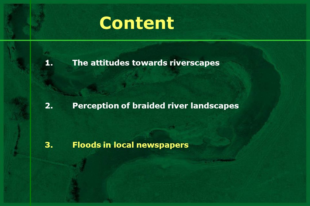 Content 1. The attitudes towards riverscapes
