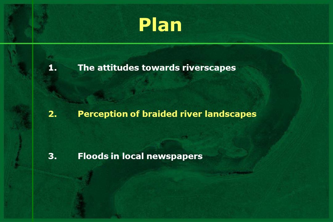 Plan 1. The attitudes towards riverscapes