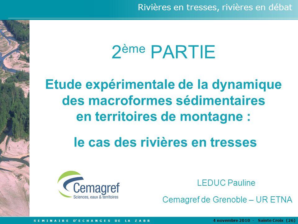 2ème PARTIE Etude expérimentale de la dynamique des macroformes sédimentaires. en territoires de montagne :