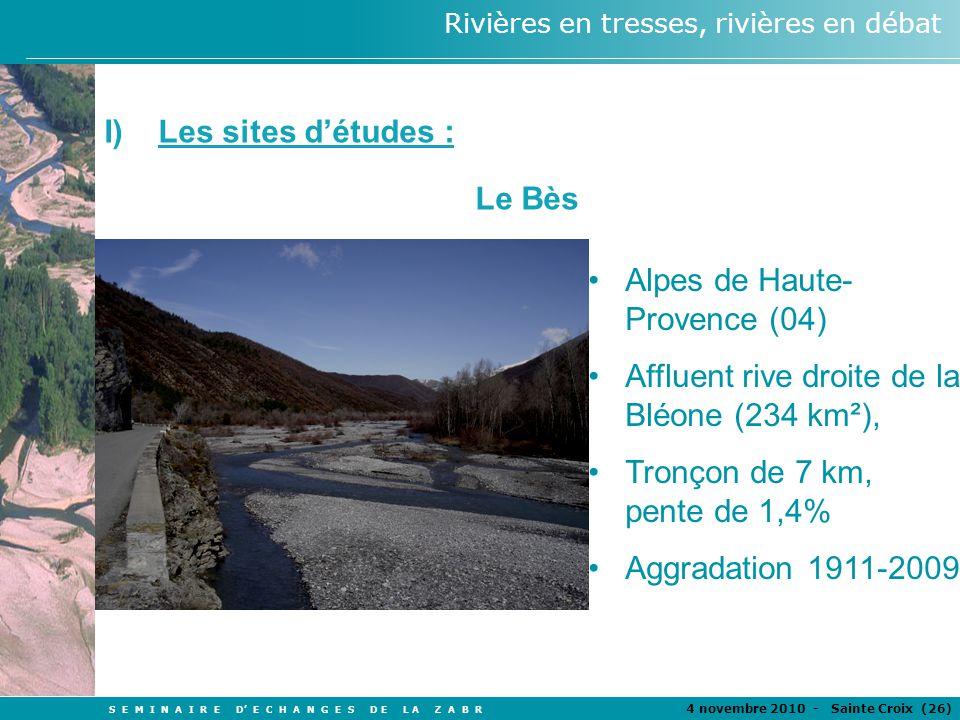 Les sites d'études : Le Bès. Alpes de Haute-Provence (04) Affluent rive droite de la Bléone (234 km²),