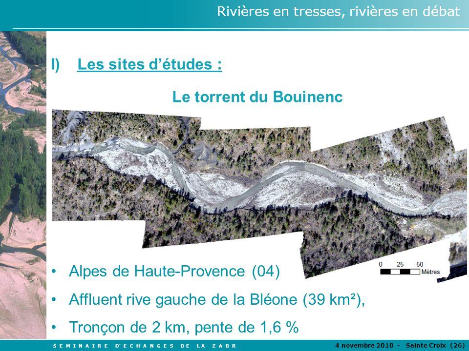 Les sites d'études : Le torrent du Bouinenc. Alpes de Haute-Provence (04) Affluent rive gauche de la Bléone (39 km²),