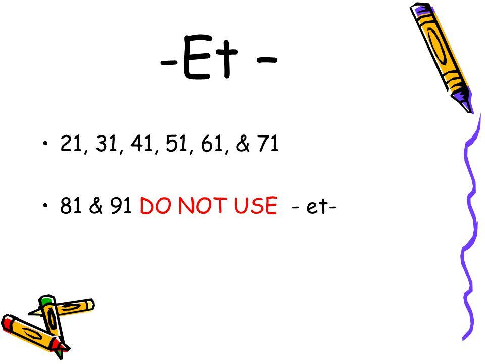 Et – 21, 31, 41, 51, 61, & 71 81 & 91 DO NOT USE - et-
