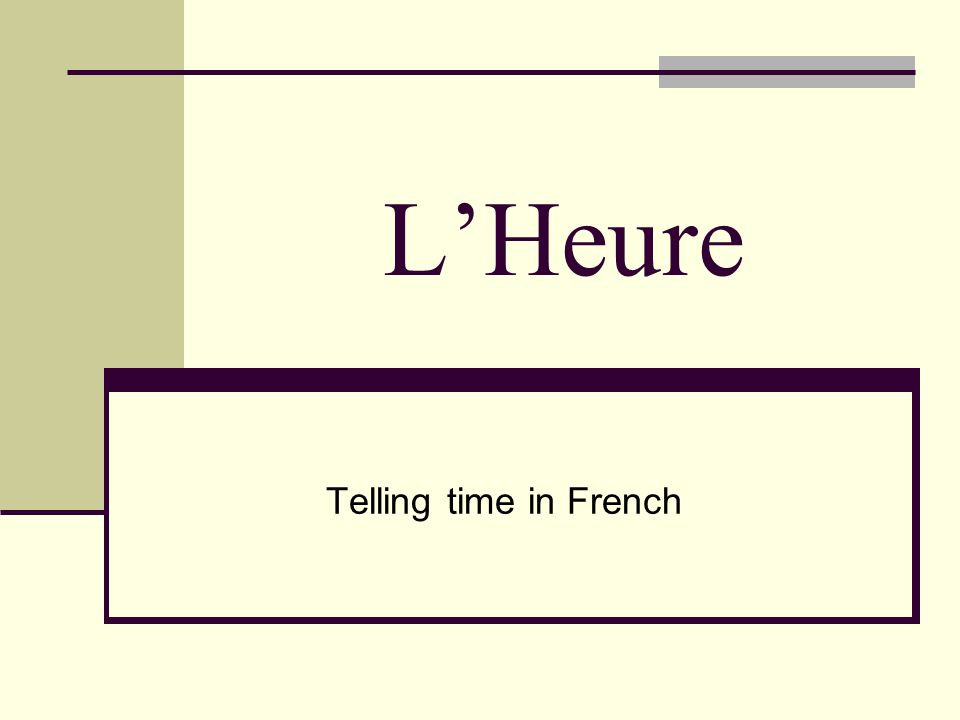 L'Heure Telling time in French