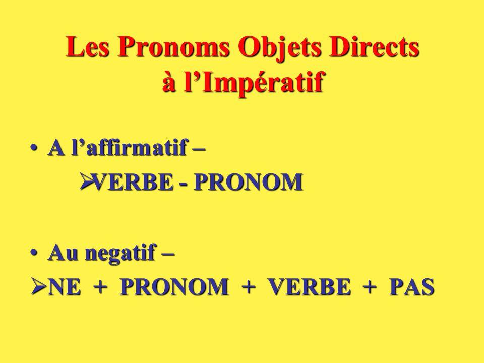 Les Pronoms Objets Directs à l'Impératif