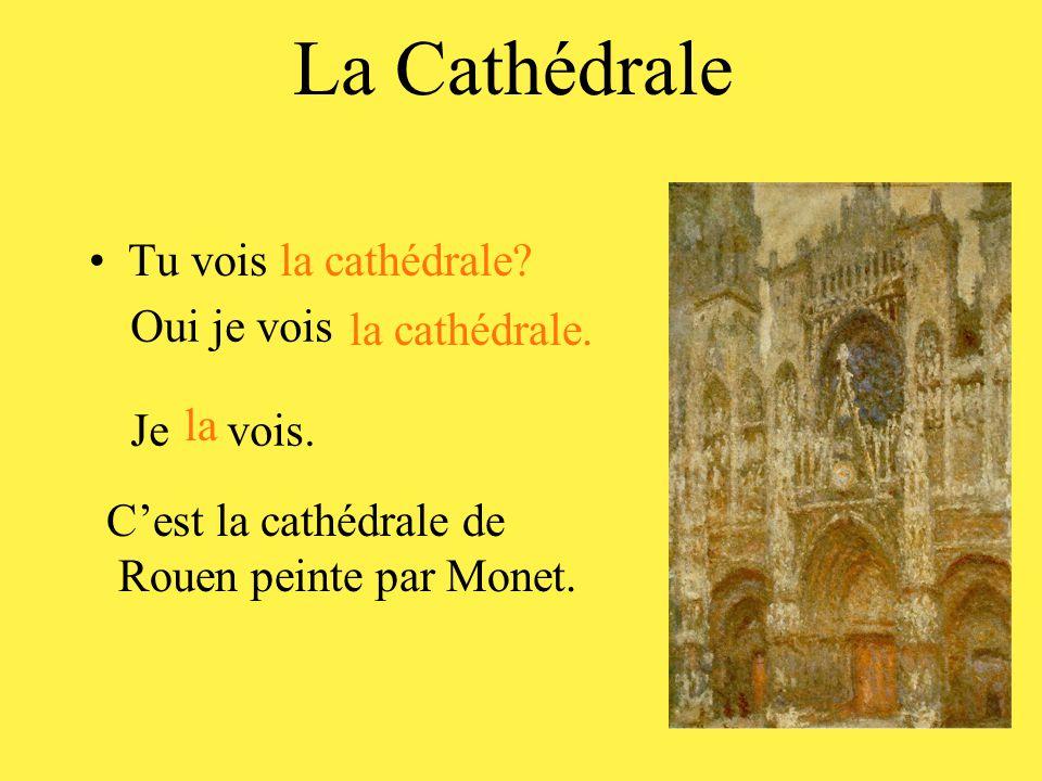 La Cathédrale Tu vois la cathédrale Oui je vois la cathédrale. la