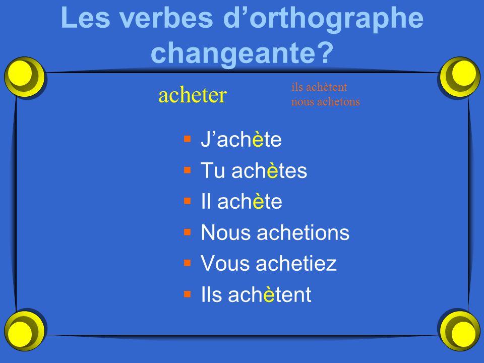 Les verbes d'orthographe changeante