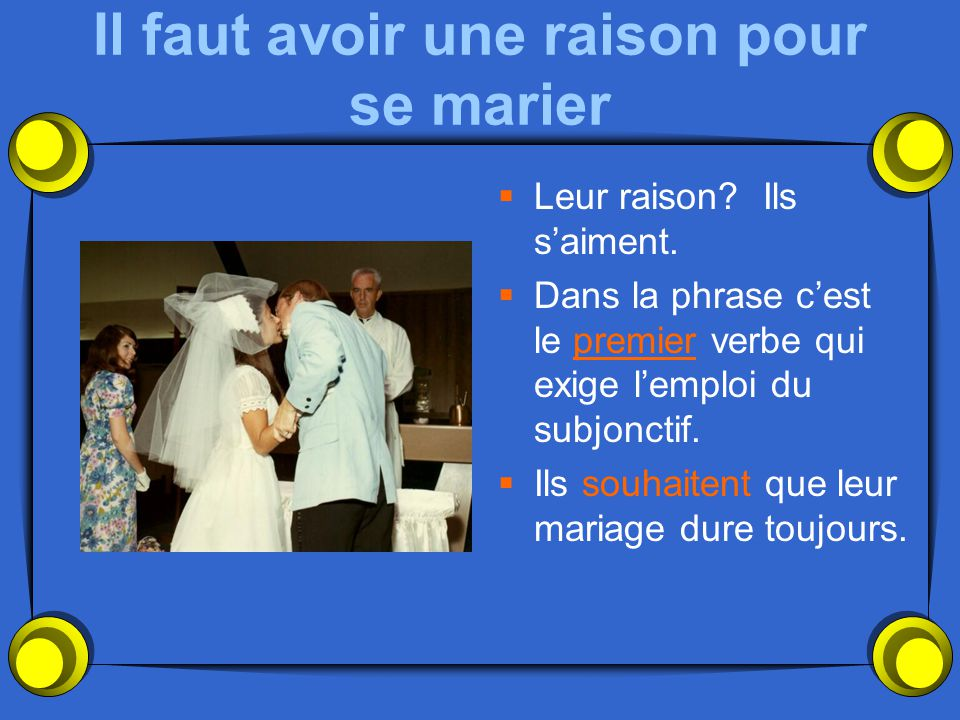 Il faut avoir une raison pour se marier