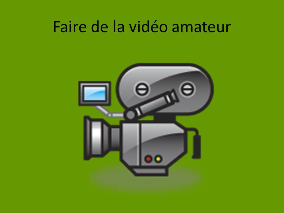 Faire de la vidéo amateur