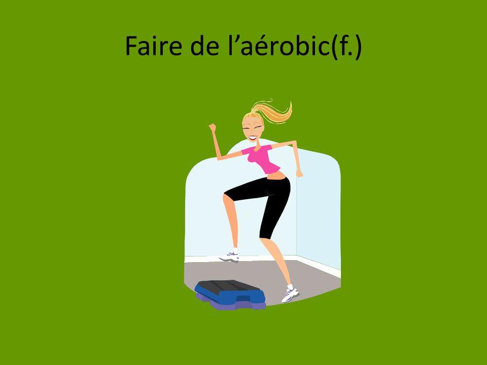 Faire de l'aérobic(f.)