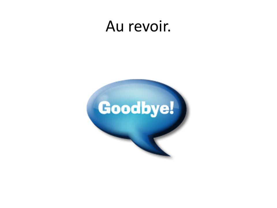 Au revoir.