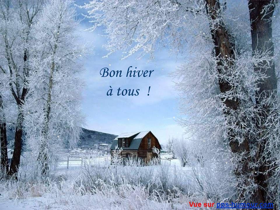 Bon hiver à tous ! Vue sur pps-humour.com