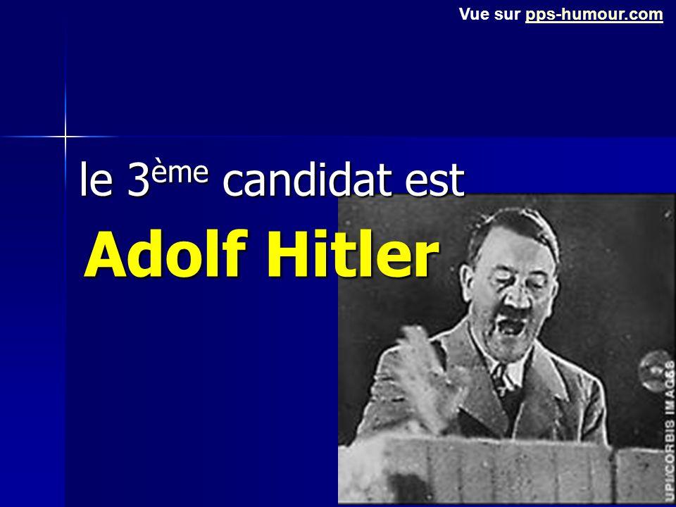 Vue sur pps-humour.com le 3ème candidat est Adolf Hitler