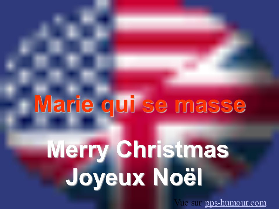 Marie qui se masse Merry Christmas Joyeux Noël