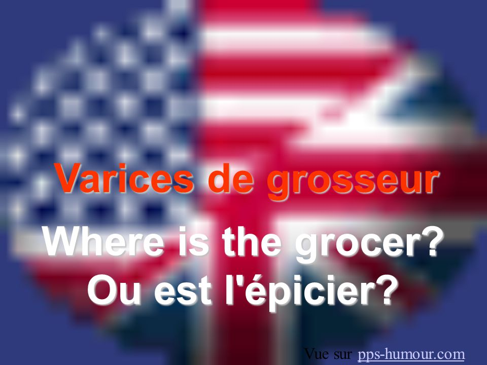 Where is the grocer Ou est l épicier