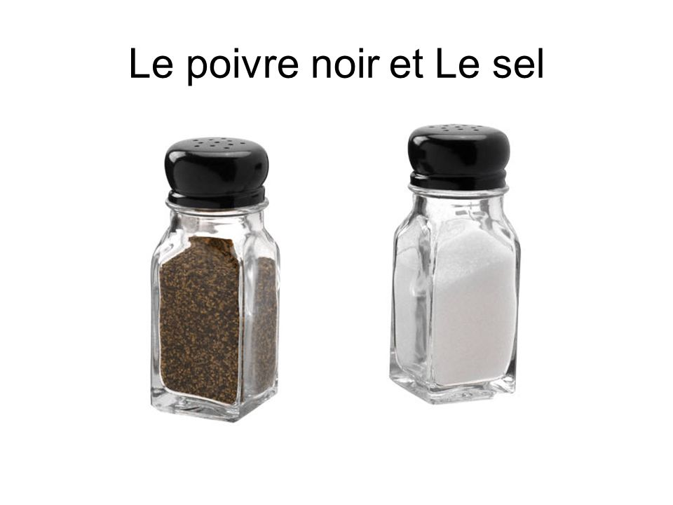 Le poivre noir et Le sel