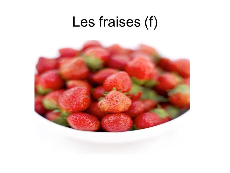Les fraises (f)