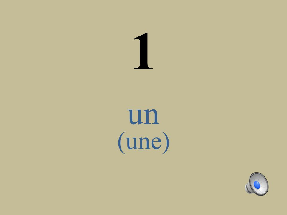 1 un (une)