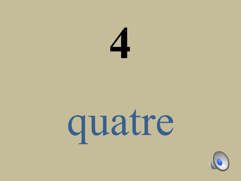 4 quatre